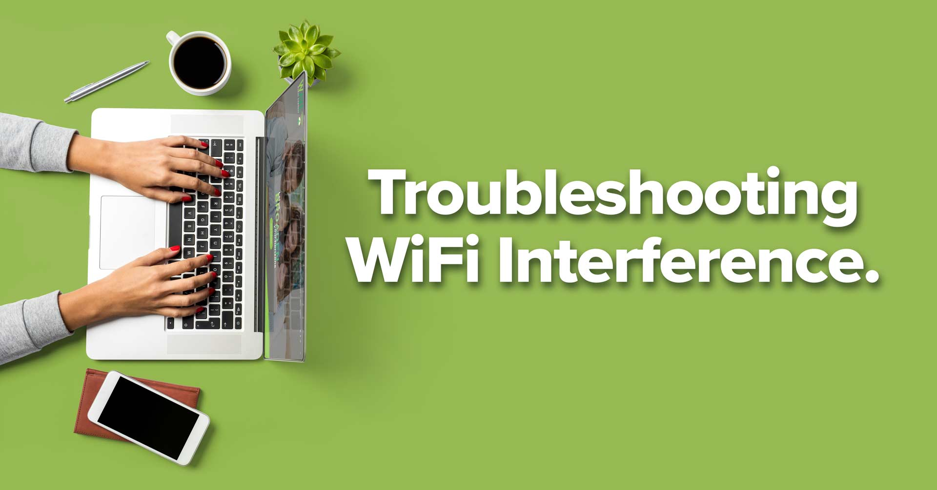 Troubleshooting WiFi Interference